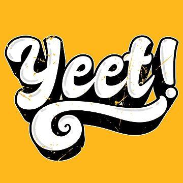 Yeet: Vintage Meme Expression (v2) by BlueRockDesigns