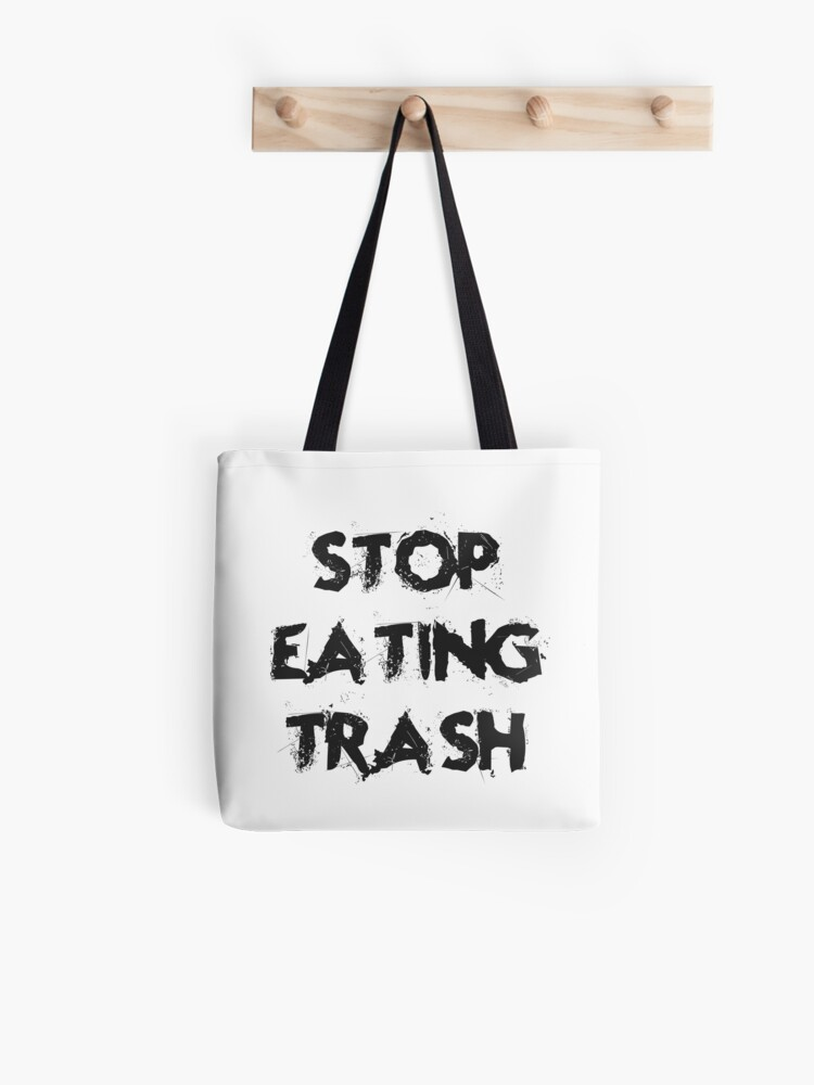 Stop Eating Trash Funny Food Quotes Kitchen Diet Healthy Living Lifestyle Cool Good Vibes Tote Bag
