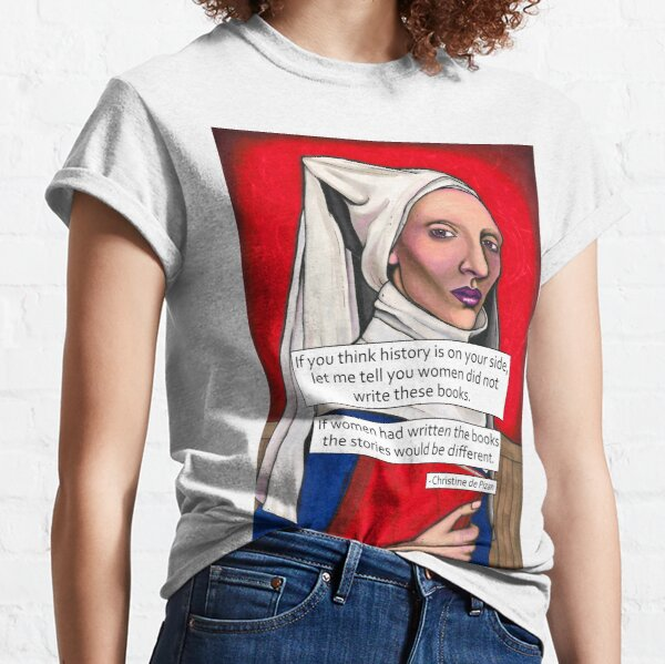 Christine de Pizan - with quote Classic T-Shirt