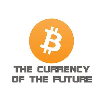 Bitcoin The Currency of the Future  by activeyou