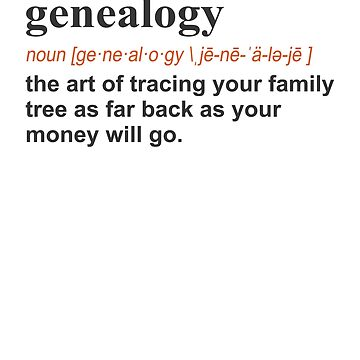 Funny genealogy Funny Gift Definition on light by LGamble12345