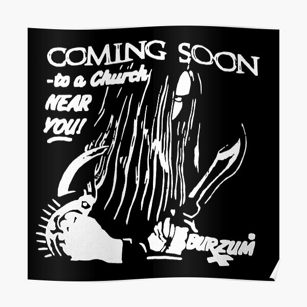 Burzum Black Metal Varg Vikernes Coming Soon to a Church Near You Poster