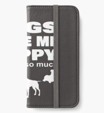 dogs make me happy you not so much  iPhone Wallet/Case/Skin