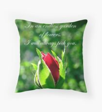 In An Endless Garden Of Flowers I Will Always Pick You Throw Pillow