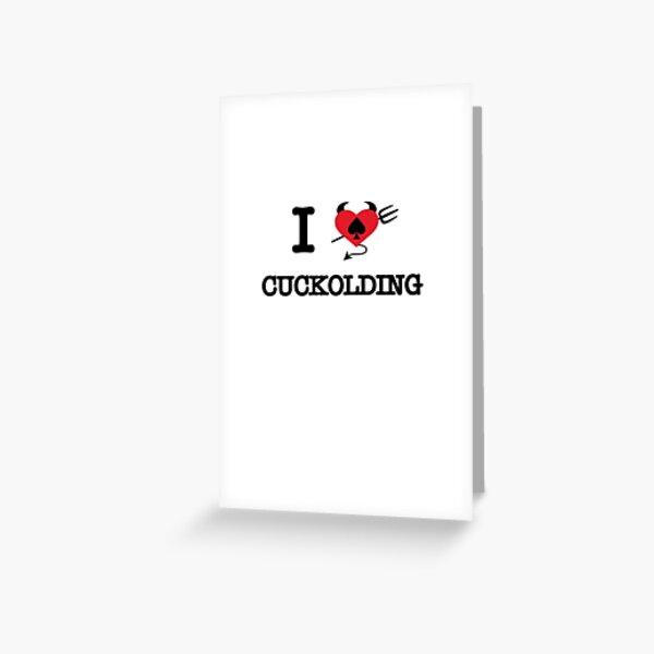 I love cuckolding Greeting Card
