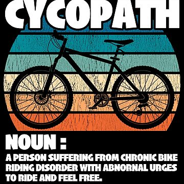 Mountain Biking Cycling Funny Distressed Design - Cycopath Noun by kudostees