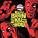 « Tuer le cerveau » par butcherbilly