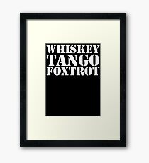 Whiskey Tango Foxtrot WTF Military Phonetic Alphabet T Shirt Framed Print