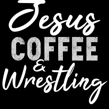 Jesus Coffee and Wrestling by STdesigns