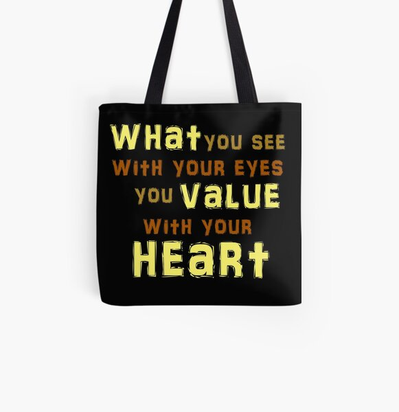 What You See With Your Eyes You Value With Your Heart (2) All Over Print Tote Bag