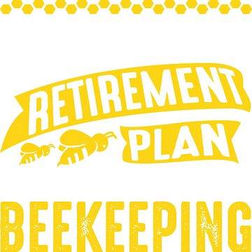 Retirement Plan Beekeeping by CreativeTrail