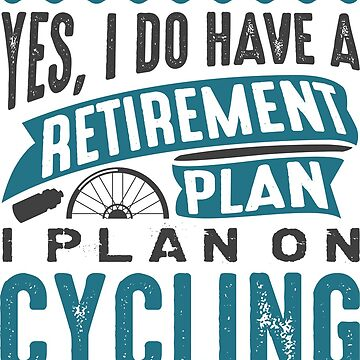 Retirement Plan Cycling by CreativeTrail