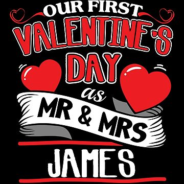 James First Valentines Day As Mr And Mrs by epicshirts