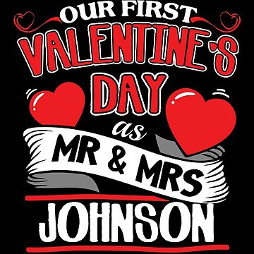 Johnson First Valentines Day As Mr And Mrs by epicshirts