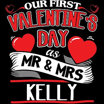 Kelly First Valentines Day As Mr And Mrs by epicshirts