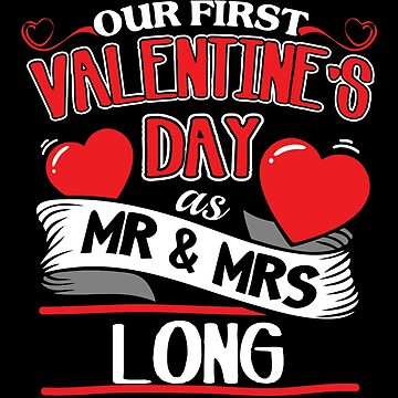 Long First Valentines Day As Mr And Mrs by epicshirts