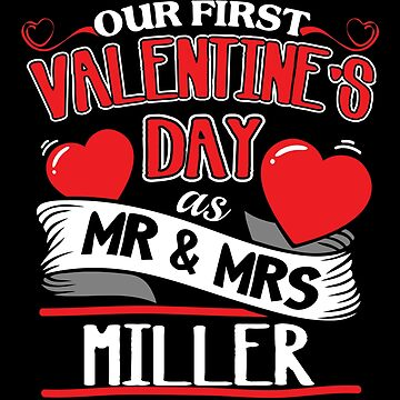 Miller First Valentines Day As Mr And Mrs by epicshirts