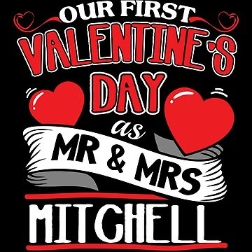 Mitchell First Valentines Day As Mr And Mrs by epicshirts