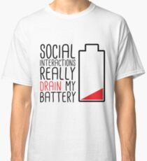 Social Interactions Really Drain My Battery - White Classic T-Shirt