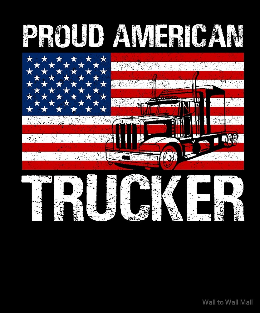 Proud American Trucker Design for Truck Driving Truck Driver Trucking Gifts