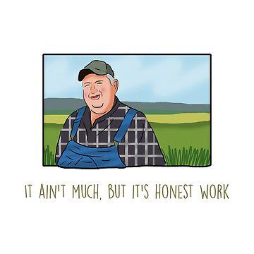It ain't much, but it's honest work meme by Barnyardy