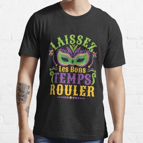 Laissez Les Bons Temps Rouler Mardi Gras Let The Good Times Roll Essential T-Shirt