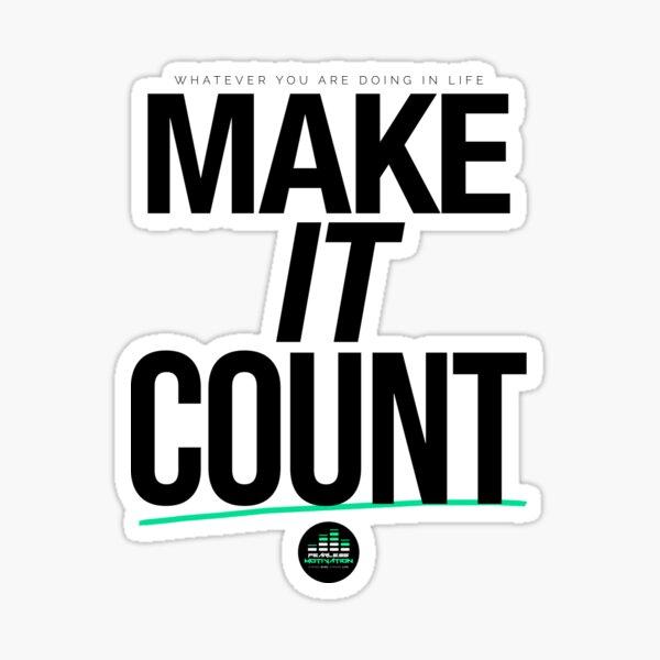Make It Count (Black) Sticker