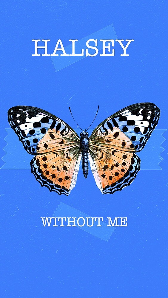 Halsey 'Without Me' Butterfly
