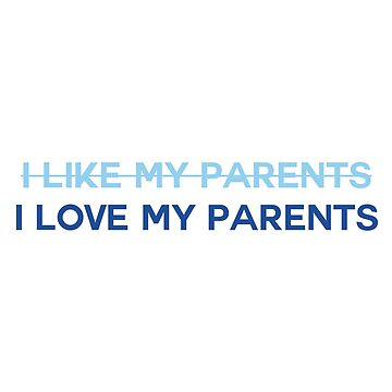 DEH - I Love My Parents by broadway-island