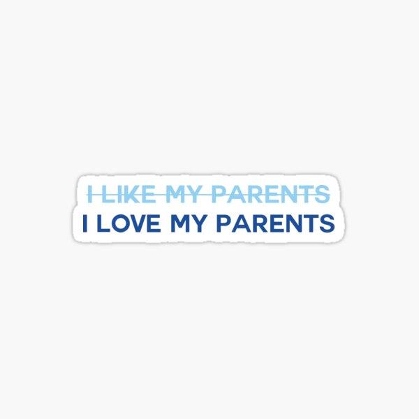 DEH - I Love My Parents Sticker