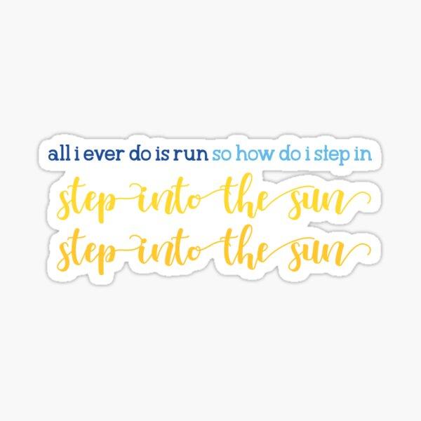 DEH: step into the sun Sticker