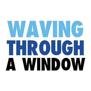 DEH: waving through a window by broadway-island