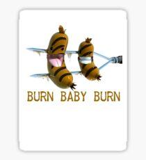 Burn, Baby Burn T-Shirt Sticker