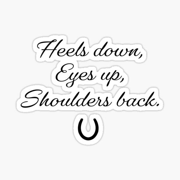 Equestrian - Heels down, eyes up, shoulders back. (solid horseshoe version) Sticker