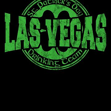 Funny St. Patrick's Day Las Vegas Drinking Team Shirt by fermo