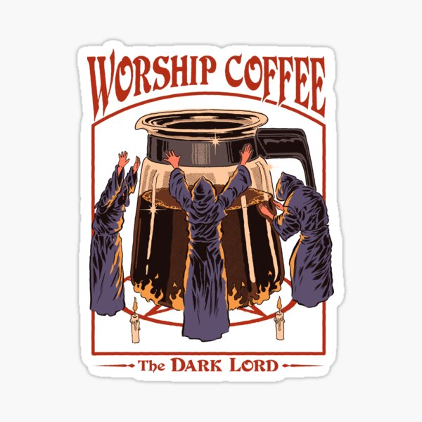 Worship Coffee Sticker