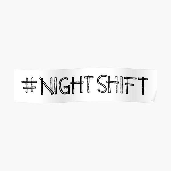 #Night Shift Poster