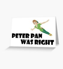 Peter Pan was right Greeting Card