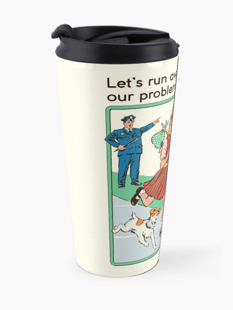 Alternate view of Let's Run Away Travel Mug