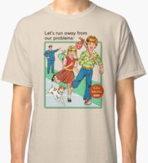 Let's Run Away Classic T-Shirt