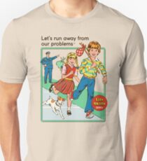Let's Run Away Unisex T-Shirt