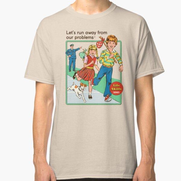 Let's Run Away Classic T-Shirt