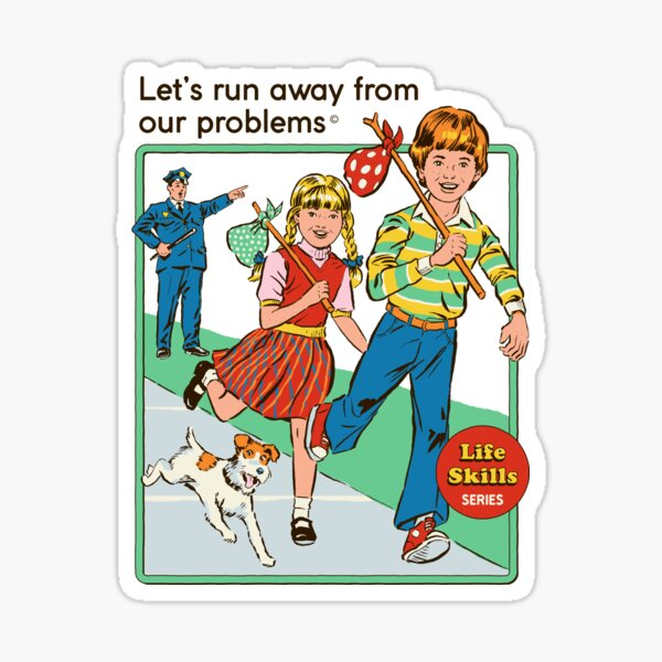 Let's Run Away Sticker