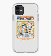 Ein Heilmittel für dumme Leute iPhone-Hülle & Cover