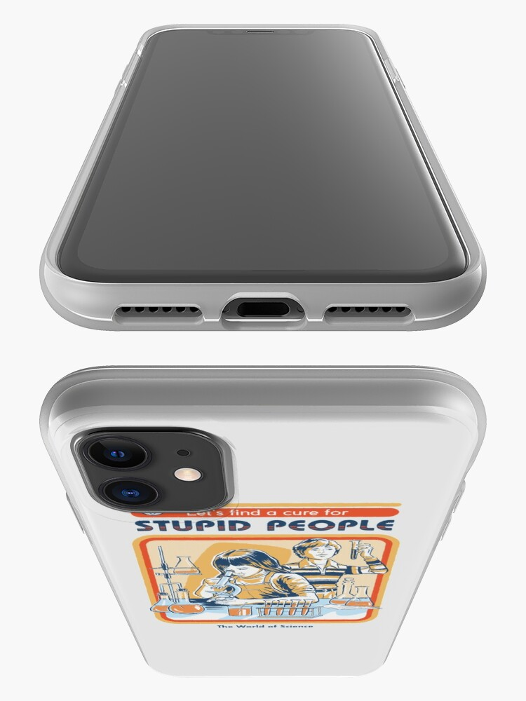 Alternate view of A Cure For Stupid People iPhone Case & Cover