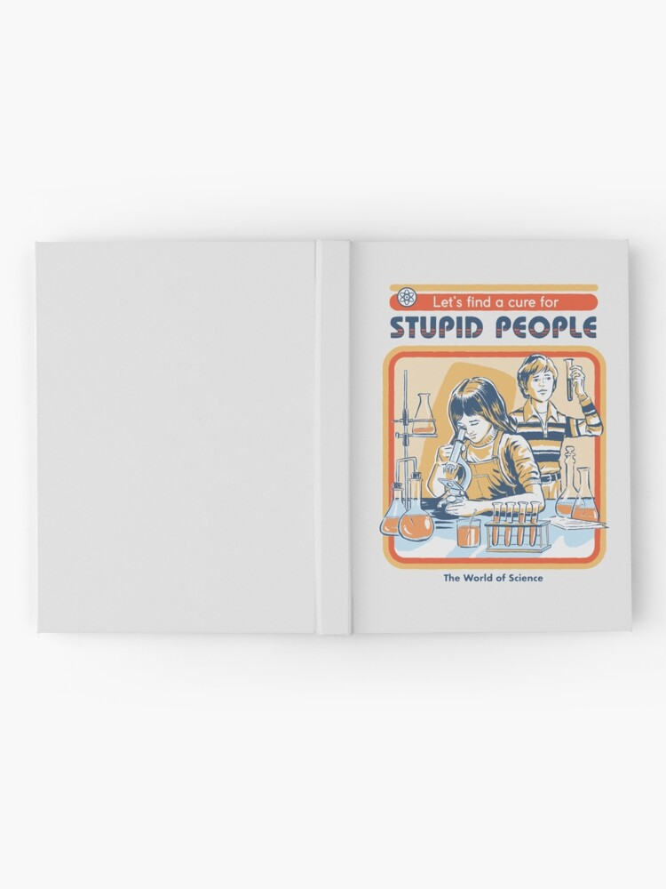 Alternate view of A Cure For Stupid People Hardcover Journal