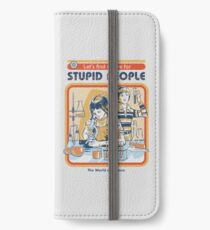 A Cure For Stupid People iPhone Wallet/Case/Skin