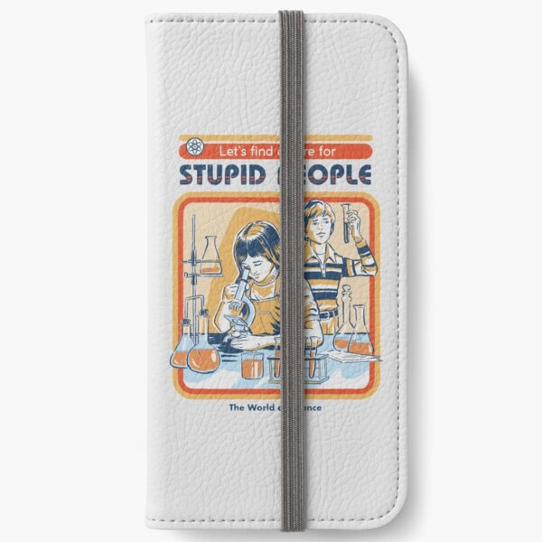 A Cure For Stupid People iPhone Wallet
