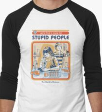 A Cure For Stupid People Baseball ¾ Sleeve T-Shirt