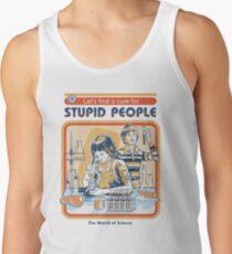 Un remède pour les gens stupides Débardeurs